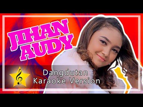 Jihan Audy - Dangdutan ( Karaoke Version )