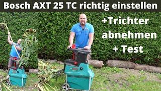 Bosch Axt 25 TC Häcksler richtig Einstellen + Häckselprobe + Trichter abnehmen