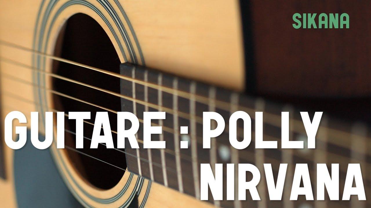 Nirvana polly apprendre jouer de la guitare sikana - Apprendre la guitare seul mi guitar ...