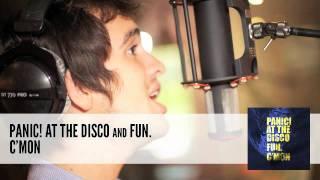 Panic! At The Disco & Fun. - C'mon (Audio)