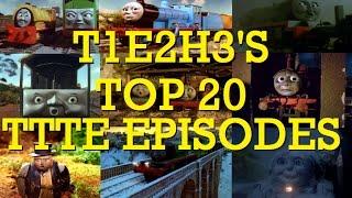 T1E2H3's Top 20 Thomas Episodes: Part 1(#20-10)