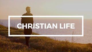 How can I live a Christian life?