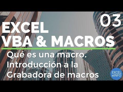 Curso Excel VBA y Macros - Cap. 3 - Qué es una macro. Introducción a la Grabadora de macros