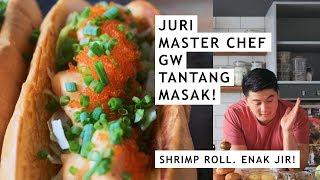 JURI MASTERCHEF GW SURUH MASAK! - TOO EASY SHRIMP ROLL RECIPE #KITCHENTAKEOVER - 06