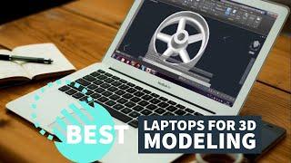 Best Laptops for 3D Modeling in 2020 - For CAD & Rendering