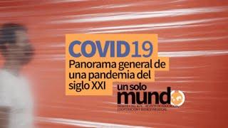 COVID19: Panorama general de una pandemia del siglo XXI