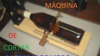 Máquina de cortar Garrafas de Vidro / Botellas (Parte 2)
