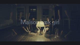 Maison Book Girl / Rooms / MV