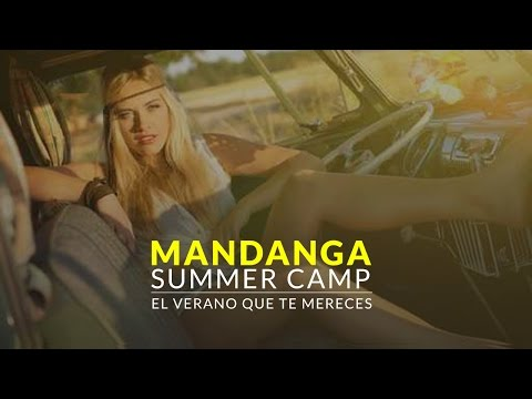 Mandanga Summer Camp 2015 - Te lo mereces