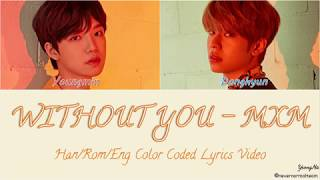 MXM - Without You