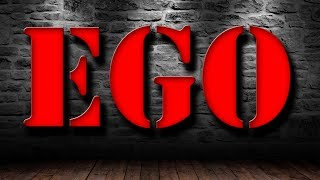 20 SIGNS THAT YOU HAVE AN EGO - Egotist Person