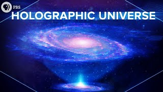The Holographic Universe Explained