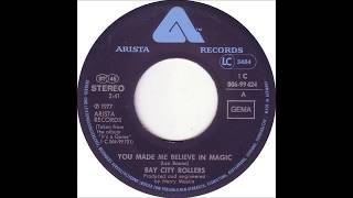 YOU MADE ME BELIEVE IN MAGIC - Bay City Rollers (1977)