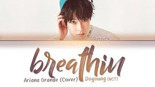 NCT DOYOUNG   'breathin (Ariana Grande Cover)' LYRICS