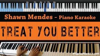 Shawn Mendes   Treat You Better   LOWER Key (Piano Karaoke  Sing Along)