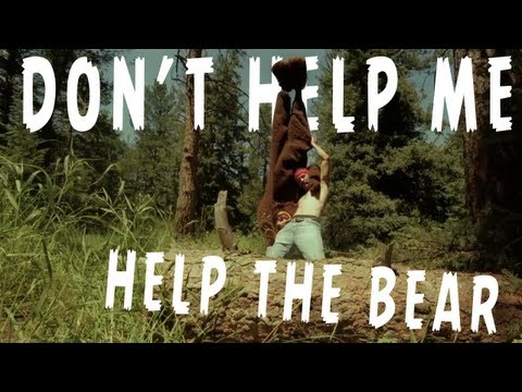 Don't Help Me, Help the Bear