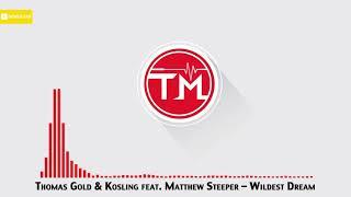 Thomas Gold & Kosling feat. Matthew Steeper - Wildest Dream