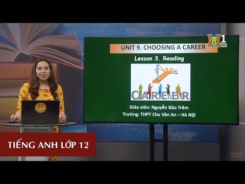 MÔN TIẾNG ANH - LỚP 12 | UNIT 9: CHOOSING A CAREER - LESSON 3: READING | 16H00 NGÀY 10.04.2020 (HANOITV)