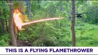 "(Video) ""What Would You Do with a Flamethrower Drone?"""