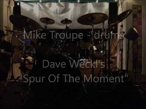 Spur Of The Moment (Mike Troupe - drums)