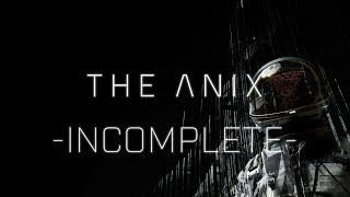 The Anix - Incomplete