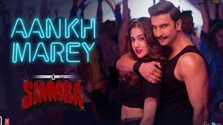 Aankh Marey NEW Version HD - SIMMBA | Ranveer Singh, Sara Ali Khan | Neha Kakkar Kumar Sanu