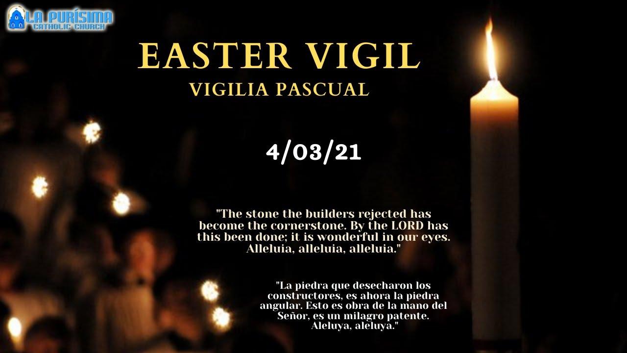 7:00 PM- Easter Vigil in the Holy Night of Easter; Señor Vigilia pascual en la noche santa