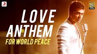 Love Anthem For World Peace - STR  Official Video