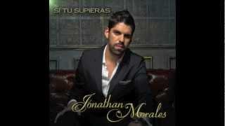 "Jonathan Morales ""Si Tu Supieras"""