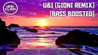 U & I - Gioni Remix [Bass Boosted]