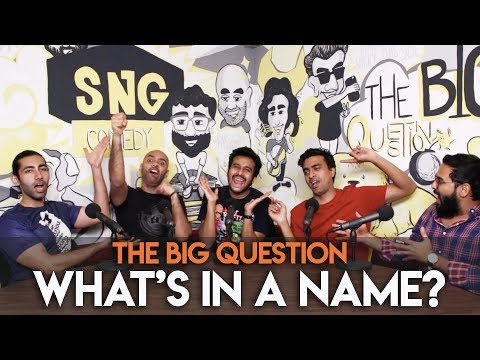 SnG: What's In A Name? feat. Sahil Shah The Big Question S2 Ep21