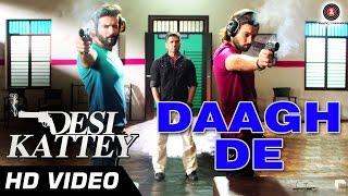 Daagh De - Desi Kattey