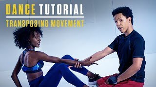 Step Up: High Water | Dance Tutorial | Transposing Movement