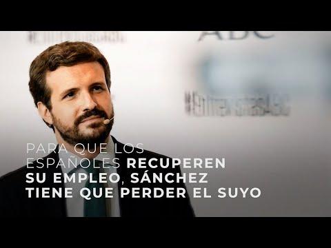 Para que los españoles recuperen su empleo, Sánchez tiene que perder el suyo