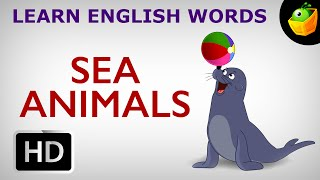 Sea Animals - Pre School - Learn English Words (Spelling) Video For Kids and Toddlers