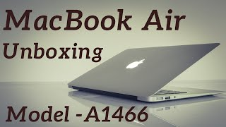 MacBook Air Unboxing A1466 (2017 Model) -13.3 inch