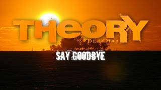 Theory of a Deadman - Say Goodbye (with Lyrics)