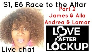LOVE AFTER LOCKUP, S1, E6 LIVE CHAT PART 2 REVIEW - JAMES AND ALLA & ANDREA AND LAMAR | Kholo.pk