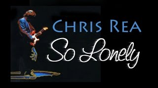 Chris Rea - So Lonely (SR)