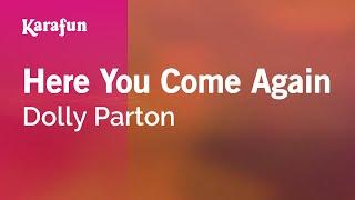 Karaoke Here You Come Again - Dolly Parton *