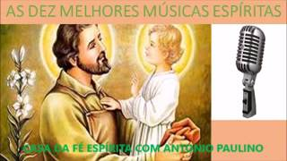 AS DEZ MELHORES MUSICAS ESPÍRITAS