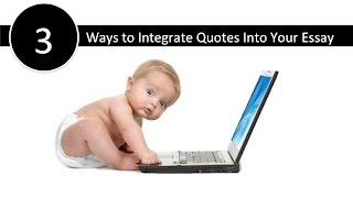 How to Integrate Quotes into Your Essay