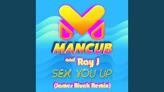 Sex You Up (James Bluck Remix)
