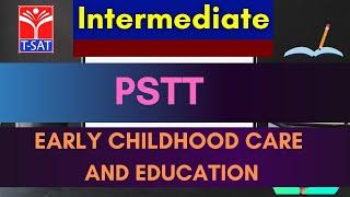 T-SAT || Intermediate Digital Classes || PSTT - EARLY CHILDHOOD CARE & EDUCATION || 26-02-2021