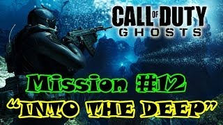 preview picture of video 'Call Of Duty Ghosts Campaign Mission #12 - INTO THE DEEP'