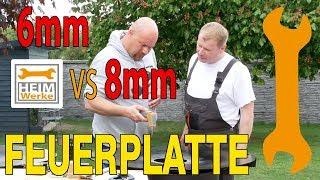 Feuerplatten Test 8mm vs 6mm was ist besser? Grillplatte Plancha