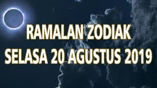 Ramalan Zodiak Selasa 20 Agustus 2019