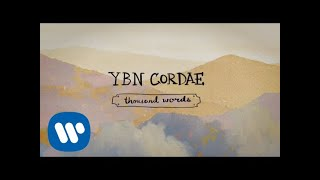 YBN Cordae   Thousand Words (Official Lyric Videos)