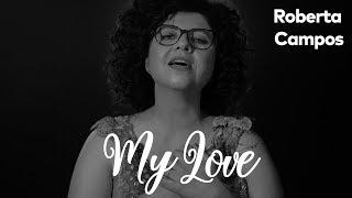 My Love   Roberta Campos