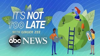 'It's Not Too Late' with Ginger Zee: Climate change experts demand action